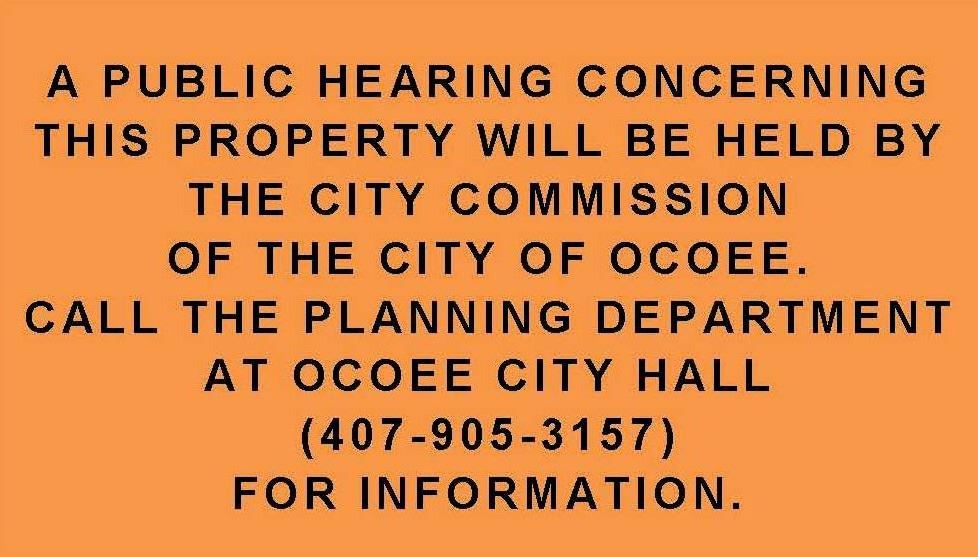 A Public Hearing concerning this property will be held by the City Commission of the City of Ocoee.